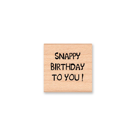 STAMP SET OF 2 - Snappy birthday to you ! - and a pinch to grow an inch ! - Wood Mounted Rubber Stamp (mcrs 08-17 and 09-09)