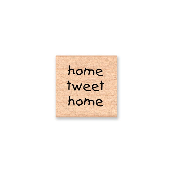HOME TWEET HOME - Wood Mounted Rubber Stamp (mcrs 08-13)