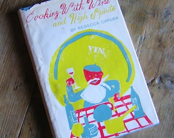 Cooking with Wine and High Spirits Cook Book 1963 Vintage Books