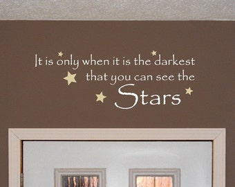 When it is the darkest, see the stars vinyl wall decal, inspirational quote, home wall room decor