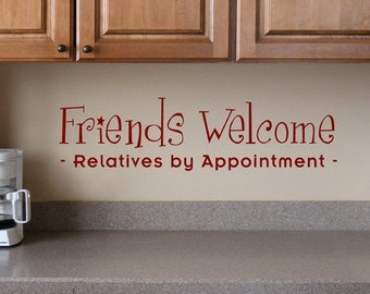 Friends Welcome vinyl decal,  Relatives by Appointment,  funny vinyl decal, front door decal, porch decor or entryway decal