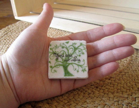 You Are Not Alone Worry Stone - Gift for a Friend - Sympathy Gift