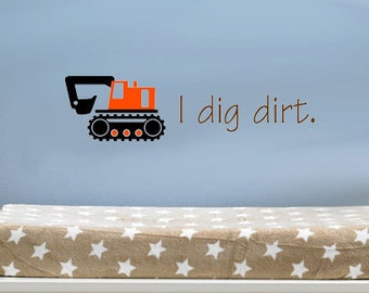 I Dig Dirt Vinyl Decal You Choose 3 Colors