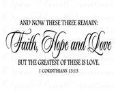 Christian Vinyl Wall Decal - Faith Hope Love Corinthians 13 - Love Wall Quotes 18H x 36W QT0163