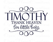 Thank Heaven For Little Boys Nursery Wall Decal - Personalized Name Vinyl with Wall Saying and Accents 22h x 32w BA0192