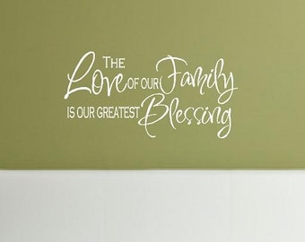 Family Wall Decal - The Love of our Family is our Greatest Blessing 14x28 inches QT0024