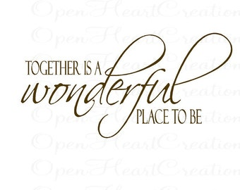 Family Wall Decals - Together is a Wonderful Place to Be - 22H x 36W QT0105