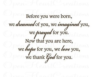 Before You Were Born We Dreamed of You Wall Decal - Baby Nursery Wall Saying Quote Poem 22h x 36w BA0184