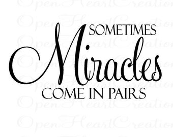 Sometimes Miracles Come in Pairs Vinyl Wall Decal - Twin Baby Nursery Wall Quote - Christian Vinyl Wall Lettering Decal 20H x 36W BA0236