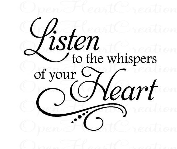 Vinyl Wall Decal Quotes - Listen to the Whispers of Your Heart - inspirational vinyl lettering decals 22H x 26W QT0182