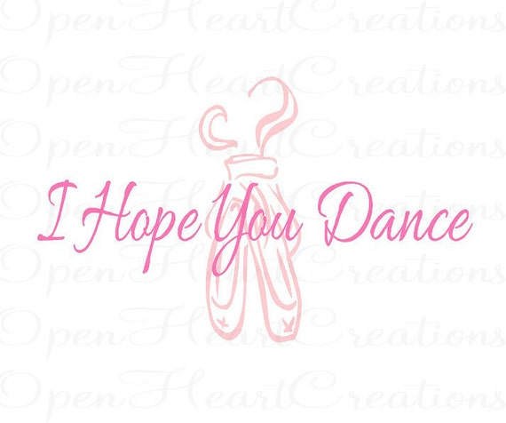 Ballerina Vinyl Wall Decal - I Hope You Dance Girl Room Ballet Wall Quote Inspirational 22H X 36W Qt0068