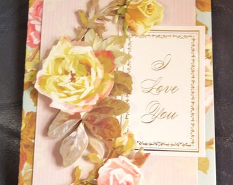 I Love You - Handmade Card - Valentine's Day - Wedding - Anniversary - Floral Design with 3D Embellishments - FREE Shipping