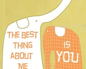 Typography Wall Art -The best thing about me is you - Typography print - inspirational print - word art