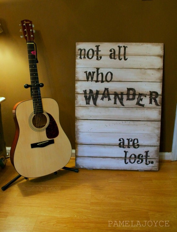 Rustic - Not All Who Wander Are Lost - Tolkien - Wood Sign - Cottage - Get Custom Quote