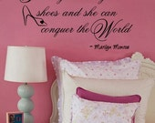 MARILYN MONROE Wall Decal Give a Girl the Right Shoes and She can Conquer the World   Vinyl Quote   LARGE