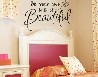 Wall Decal Be Your Own Kind of Beautiful    Vinyl DECAL  LARGE
