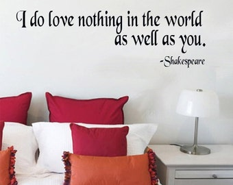 WALL DECAL I do love nothing in the world as well as you Shakespeare  Vinyl Quote