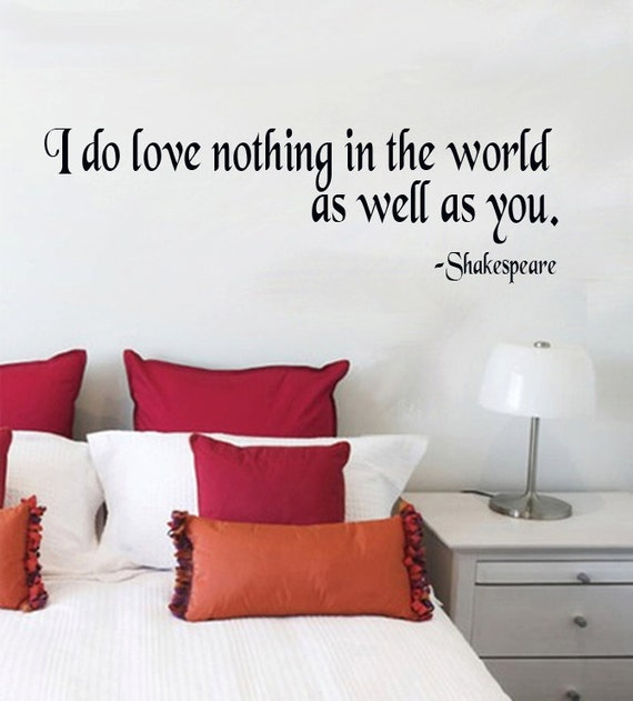 Wall Decal I Do Love Nothing In The World As Well As You
