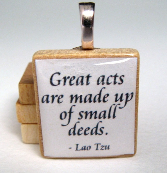 Lao Tzu quote - Great acts are made up of small deeds - white Scrabble tile