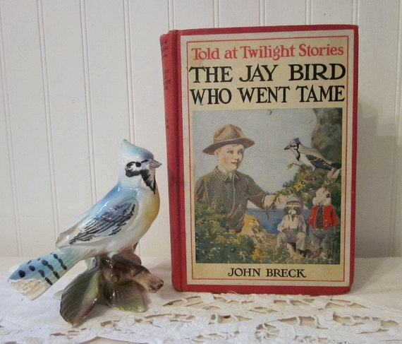 vintage 1923 The Jay Bird Who Went Tame, John Breck antique book Told at Twilight Stories First Edition HC classic children's literature