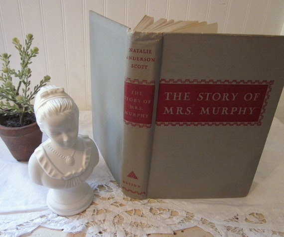 vintage The Story of Mrs. Murphy by Natalie Anderson Scott, First Edition copyright 1947 book, gray & red HC objet d'art. Booze, alchollism
