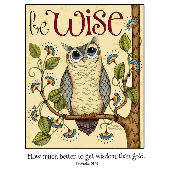 Be Wise 8x10 Scripture Inspirational Art Print