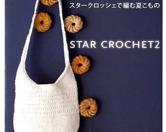 Star Crochet 2, Japanese Crocheting Pattern Book for Summer Zakka, Easy Crochet Tutorial, Simple  Bag & Pouch, Cloche, Hat, Doily, B673