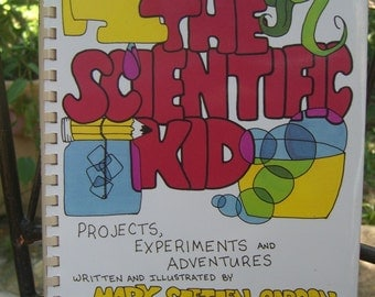 The Scientific Kid VINTAGE Book of Projects, Experiements and Adventures 1980s Childrens Book
