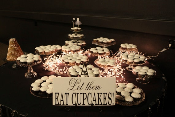 Let Them Eat Cupcakes or Cake, Table Sign, Sweets or Dessert Table, Wedding Decoration Sign, Cake Table, Reception Table Décor. 8 X 16 in.