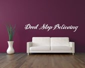 Quote Decal, Words Wall Decal, Don't Stop Believing, Dorm Decor, Nursery Wall Decal, Typography Wall Decor, Apartment Wall Decor