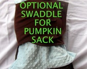 Optional Detachable Swaddle for your Pumpkin Sack - Strong, Easy, Lightweight and Breathable