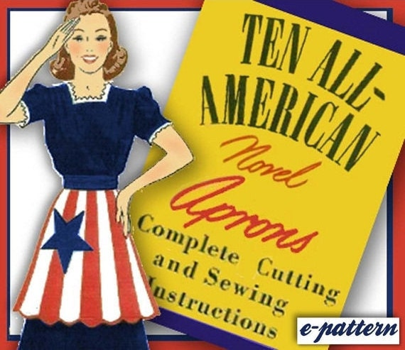 Vintage Aprons, Retro Aprons, Old Fashioned Aprons & Patterns 1940s Aprons - 10 Patriotic Novel RETRO APRONS Vintage e-Pattern 1940s WWII Fun $3.99 AT vintagedancer.com