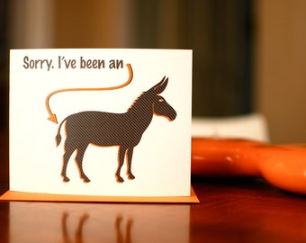 Sorry I've Been An Ass - I'm Sorry Card with Donkey on 100% Recycled Paper