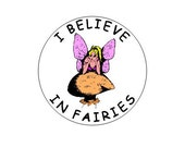 I Believe In Fairies pinback button