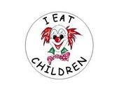 I Eat Children pinback button with clown