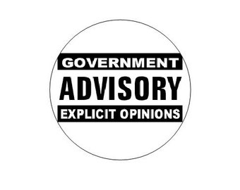 Government Advisory Explicit Opinions pinback button