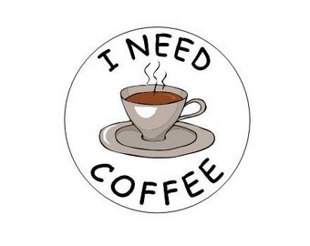 I Need Coffee pinback button