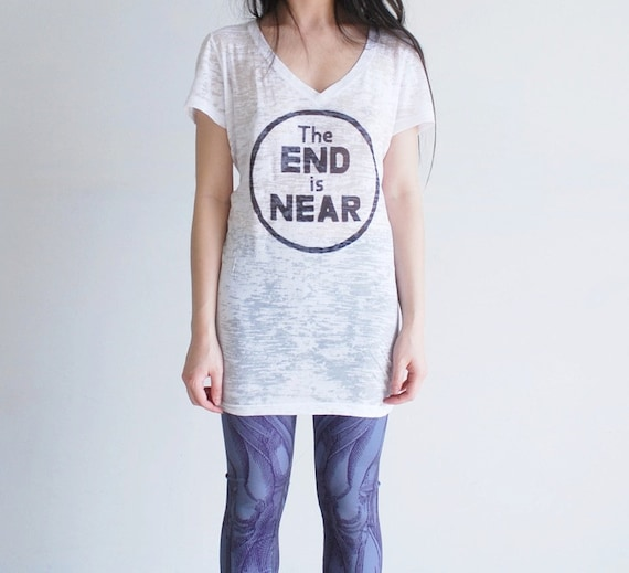 The end is near t shirt women 39 s graphic printed white for T shirt printing near me
