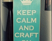 Wood Sign - Keep Calm And Craft On