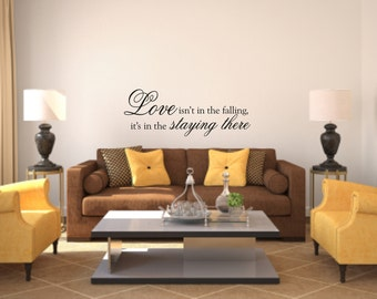 Vinyl Wall Decal Love isn't in the falling, it's in the staying there - Love Vinyl Wall Decal Quote - Home Vinyl Wall Decal
