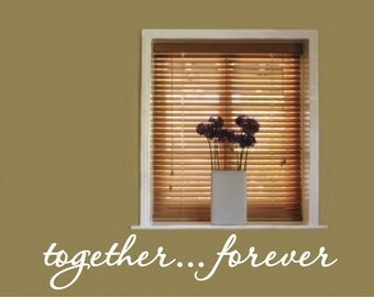Vinyl Wall Decal Together...Forever  - Love Vinyl Wall Decal - Love Wall Decal - Together Family Vinyl Decal
