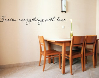 Vinyl Wall Decal Season everything with love - Love Wall Decal - Kitchen Vinyl Wall Decal