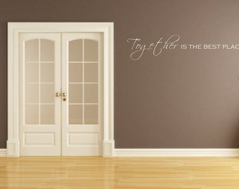 Wall Decal Quote - Together is the best place to be Vinyl Wall Decal  - Love Wall Decal - Together Vinyl Wall Decal - Couple Wall Decal