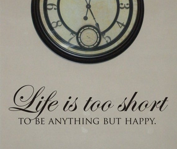 Life Is Too Short To Be Anything But Happy Quotes: Life Is Too Short Decal Life Vinyl Wall Decal Home Wall
