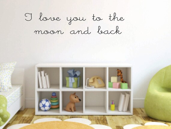 I love you to the moon and back Vinyl Wall Decal - Child's Room Vinyl Wall Decal  - Baby's Room Vinyl Wall Decal - Nursery Moon and Back
