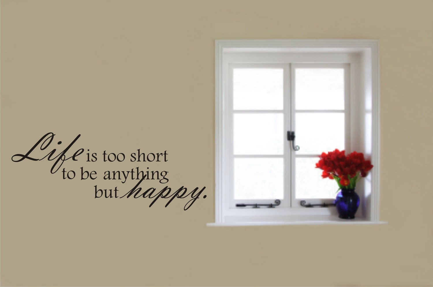 Lifes Too Short Quotes Wall Decal Quote Life Is Too Short To Be Anything But Happy