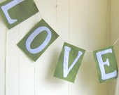 Love Banner in Olive Green and White - wedding decor - fall wedding  - spring - MADE TO ORDER - as featured in Occasions Weddings Magazine