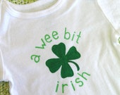 """Handpainted """"A Wee Bit Irish"""" Baby Bodysuit or Kid's T-Shirt (you pick the size) Green and White - Four Leaf Clover - St. Patrick's Day"""