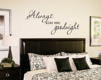 Always kiss me goodnight Wall Quote Decal Lettering Art