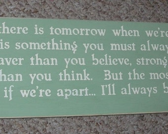 Classic Winnie the Pooh Quote If ever there is tomorrow  .....  Inspirational Quote  Sign You Pick Colors